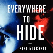 Everywhere to Hide by Siri Mitchell audiobook