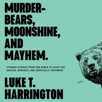Murder-Bears, Moonshine, and Mayhem by Luke T. Harrington audiobook