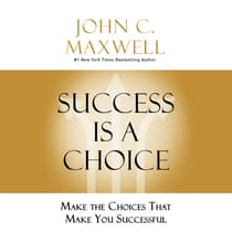 Success Is a Choice by John C. Maxwell audiobook