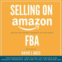Selling on Amazon Fba: Tow Manuscript, How to Sell on Amazon and Product Research and How to Sell on Amazon FBA by David L Ross audiobook