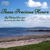 These Precious Hours by Michael Corrigan audiobook