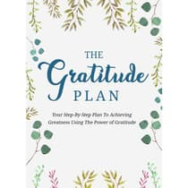 Gratitude Plan, The - Cultivate an Attitude of Gratitude and Gain the Power to Heal, Get More Energy, and Change Lives by Empowered Living audiobook