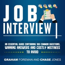 Job Interview: An Essential Guide Containing 100 Common Questions, Winning Answers and Costly Mistakes to Avoid by Graham Foreman audiobook