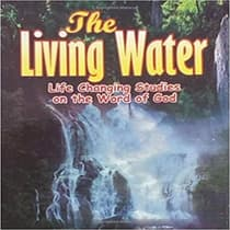 Living Water, The: Life Changing Studies on the Word of God by Dr Gilbert Adimora audiobook
