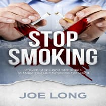 Stop Smoking: Proven Steps and Strategies to Make You Quit Smoking for Good by Joe Long audiobook