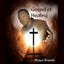 Gospel of Healing by PHAYA BRANDS audiobook
