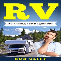 RV:RV Living For Beginners by Bob Cliff audiobook