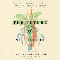 The Future of Nutrition by T. Colin Campbell audiobook