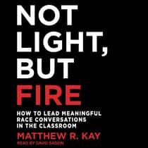 Not Light, but Fire by Matthew R. Kay audiobook