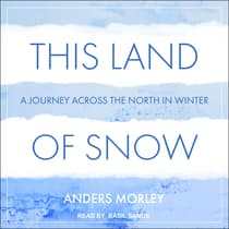 This Land of Snow by Anders Morley audiobook