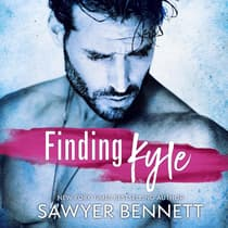 Finding Kyle by Sawyer Bennett audiobook