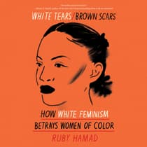 White Tears/Brown Scars by Ruby Hamad audiobook