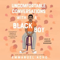 Uncomfortable Conversations with a Black Boy by Emmanuel Acho audiobook