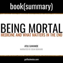 Being Mortal by Atul Gawande - Book Summary by Dean Bokhari audiobook