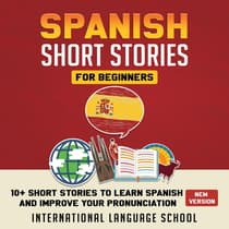 Spanish Short Stories for Beginners by International Language School audiobook