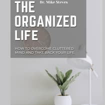 The Organized Life by Mike Steves audiobook