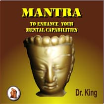 Mantra to Enhance Your  Mental Capabilities by Dr. King  audiobook