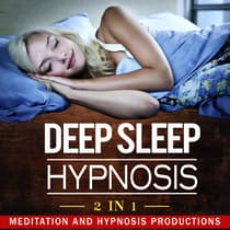 Deep Sleep Hypnosis by Meditation and Hypnosis Productions audiobook