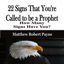 22 Signs That You're Called to be a Prophet by Matthew Robert Payne   audiobook