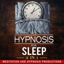 Hypnosis for Sleep 2 in 1 by Meditation and Hypnosis Productions audiobook