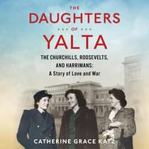 The Daughters of Yalta by Catherine Grace Katz audiobook
