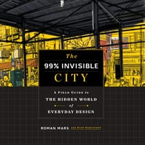 The 99% Invisible City by Roman Mars audiobook
