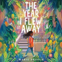 The Year I Flew Away by Marie Arnold audiobook