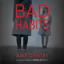 Bad Habits by Amy Gentry audiobook