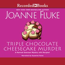 Triple Chocolate Cheesecake Murder by Joanne Fluke audiobook