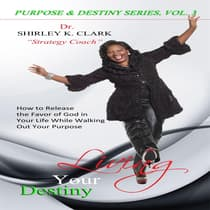 Living Your Destiny by Shirley K. Clark audiobook