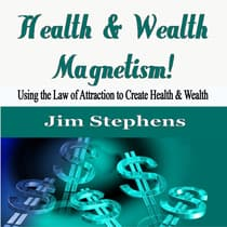 Health & Wealth Magnetism! by Jim Stephens audiobook