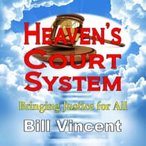 Heaven's Court System by Bill Vincent audiobook