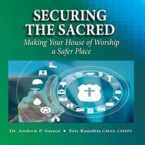 Securing the Sacred by Andrew P. Surace, CMAS, CMEPS, Eric Konohia audiobook