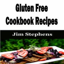 Gluten Free Cookbook Recipes by Jim Stephens audiobook