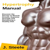 Hypertrophy Manual by J. Steele audiobook