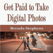 Get Paid to Take Digital Photos by Brenda Stephens audiobook