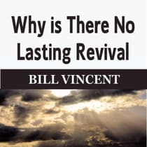 Why is There No Lasting Revival by Bill Vincent audiobook