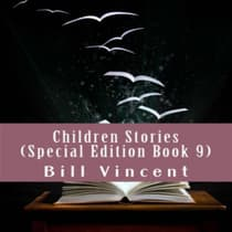 children Stories by Bill Vincent audiobook