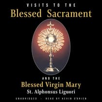 Visits to the Blessed Sacrament by St. Alphonsus Liguori audiobook
