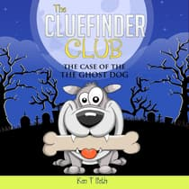 CLUE FINDER CLUB , The: THE GHOST DOG by Ken T Seth audiobook
