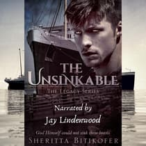 The Unsinkable (A Legacy Novel) by Sheritta Bitikofer audiobook
