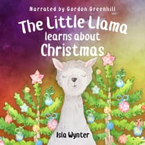 The Little Llama Learns About Christmas by Isla Wynter audiobook