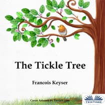 The Tickle Tree by Francois Keyser audiobook