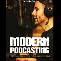 Modern Podcasting by Mike Steves audiobook