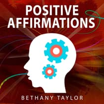 Positive Affirmations by Bethany Taylor audiobook