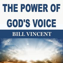 THE POWER OF GOD'S VOICE by Bill Vincent audiobook