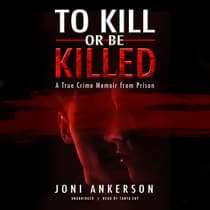 To Kill or Be Killed by Joni Ankerson audiobook