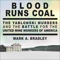 Blood Runs Coal by Mark A. Bradley audiobook