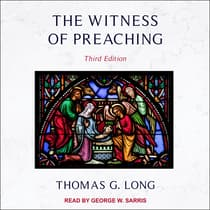 The Witness of Preaching by Thomas G. Long audiobook