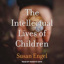 The Intellectual Lives of Children by Susan Engel audiobook